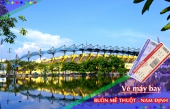 Đặt vé máy bay giá rẻ Buôn Mê Thuột đi Nam Định Vé máy bay giá rẻ Buôn Mê Thuột đi Nam Định