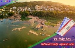 Đặt vé máy bay giá rẻ Buôn Mê Thuột đi Quảng Ngãi Vé máy bay giá rẻ Buôn Mê Thuột đi Quảng Ngãi