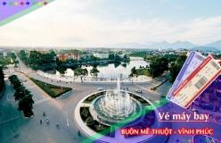 Đặt vé máy bay giá rẻ Buôn Mê Thuột đi Vĩnh Phúc Vé máy bay giá rẻ Buôn Mê Thuột đi Vĩnh Phúc