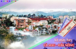 Đặt vé máy bay giá rẻ Cà Mau đi Đắk Nông Vé máy bay giá rẻ Cà Mau đi Đắk Nông
