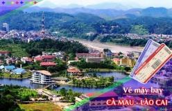 Đặt vé máy bay giá rẻ Cà Mau đi Lào Cai Vé máy bay giá rẻ Cà Mau đi Lào Cai
