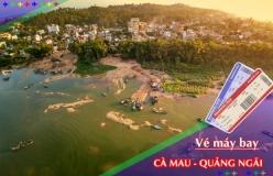 Đặt vé máy bay giá rẻ Cà Mau đi Quảng Ngãi Vé máy bay giá rẻ Cà Mau đi Quảng Ngãi