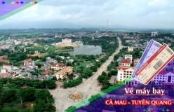 Vé máy bay giá rẻ Cà Mau đi Tuyên Quang