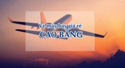 Vé máy bay giá rẻ đi Cao Bằng
