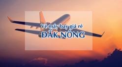 Vé máy bay giá rẻ đi Đắk Nông