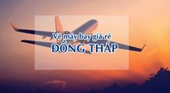 Vé máy bay giá rẻ đi Đồng Tháp
