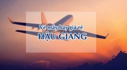 Vé máy bay giá rẻ đi Hậu Giang