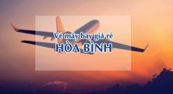 Vé máy bay giá rẻ đi Hòa Bình