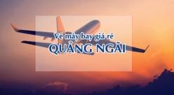 Vé máy bay giá rẻ đi Quảng Ngãi
