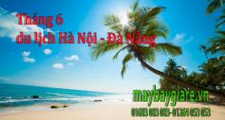 Vé máy bay giá rẻ Hà Nội Đà Nẵng tháng 6 Vé máy bay giá rẻ Hà Nội Đà Nẵng tháng 6