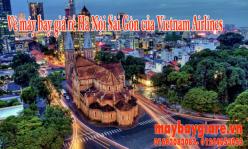 Vé máy bay giá rẻ Hà Nội Sài Gòn của Vietnam Airlines