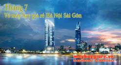 Vé máy bay giá rẻ Hà Nội Sài Gòn tháng 7 đang có khuyến mãi Vé máy bay giá rẻ Hà Nội Sài Gòn tháng 7