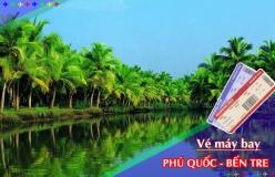 Đặt vé máy bay giá rẻ Phú Quốc đi Bến Tre Vé máy bay giá rẻ Phú Quốc đi Bến Tre