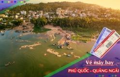 Đặt vé máy bay giá rẻ Phú Quốc đi Quảng Ngãi Vé máy bay giá rẻ Phú Quốc đi Quảng Ngãi