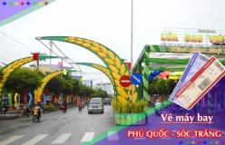 Đặt vé máy bay giá rẻ Phú Quốc đi Sóc Trăng Vé máy bay giá rẻ Phú Quốc đi Sóc Trăng