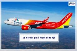 Vé máy bay giá rẻ Pleiku đi Hà Nội của Vietjetair