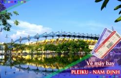 Đặt vé máy bay giá rẻ Pleiku đi Nam Định Vé máy bay giá rẻ Pleiku đi Nam Định