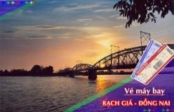 Đặt vé máy bay giá rẻ Rạch Giá đi Đồng Nai Vé máy bay giá rẻ Rạch Giá đi Đồng Nai