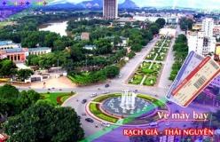 Vé máy bay giá rẻ Rạch Giá đi Thái Nguyên