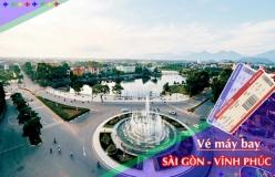 Đặt vé máy bay giá rẻ Sài Gòn đi Vĩnh Phúc Vé máy bay giá rẻ Sài Gòn đi Vĩnh Phúc