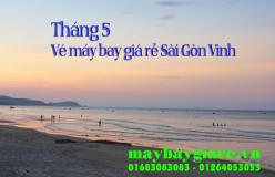 Vé máy bay giá rẻ Sài Gòn Vinh tháng 5 đang có giá khuyến mãi Vé máy bay giá rẻ Sài Gòn Vinh tháng 5